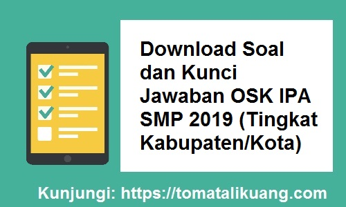 Download Soal & Kunci Jawaban OSN IPA SMP 2019 Tingkat Kabupaten/Kota