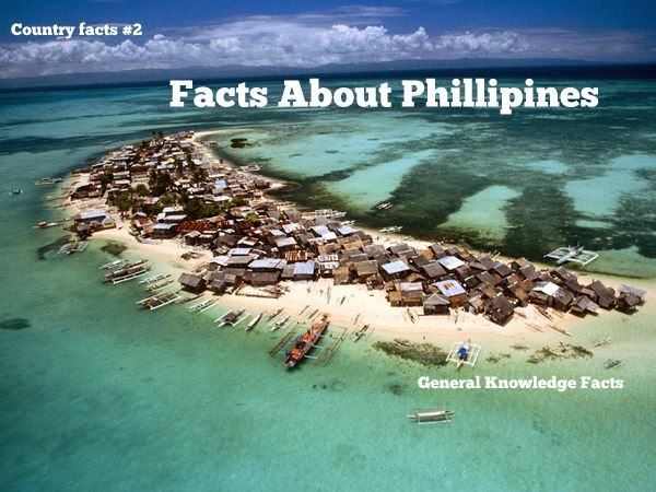 Philippines Facts : Interesting Facts About  Philippines