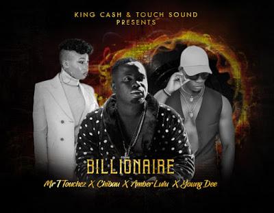 Download Mp3  Mr TTouchez x Chibau x Amber Lulu x Young Dee - Billionaire