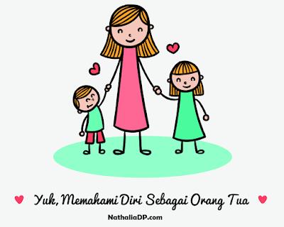 Memahami Diri Sebagai Orang Tua