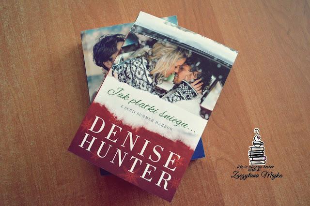 """Ucieczka od przeszłości to tylko początek nowego życia - recenzja książki #190 - Denise Hunter """"Jak płatki śniegu..."""""""