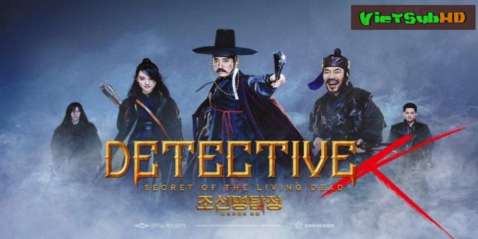 Phim Thám Tử K: Ma Cà Rồng Báo Thù VietSub HD | Detective K: Secret of the Living Dead 2018