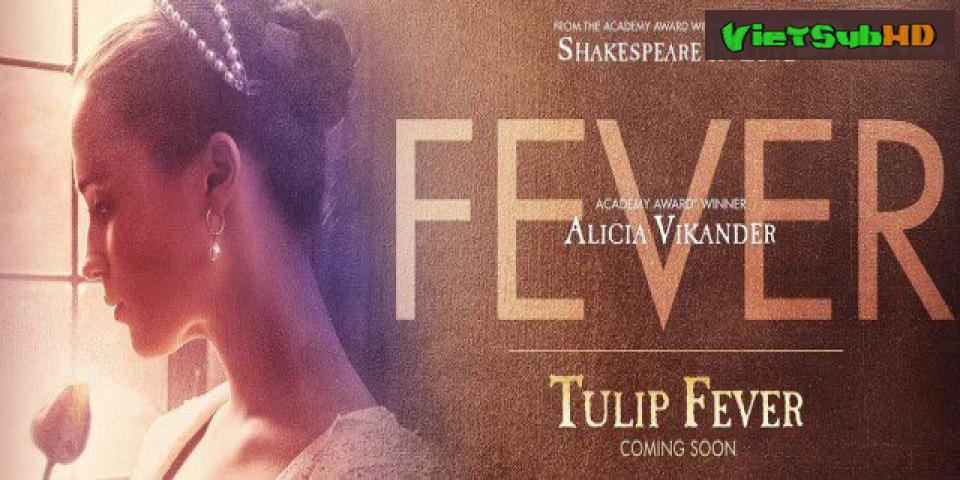 Phim Cơn Sốt Hoa Tuy Líp VietSub HD | Tulip Fever 2017