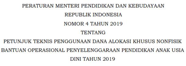 Permendikbud Nomor 4 Tahun 2019 Tentang Juknis Penggunaan DAK Nonfisik BOP PAUD Tahun 2019