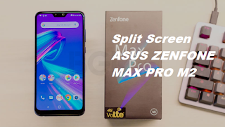cara split screen asus zenfone max pro m2