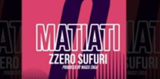 Audio - Zzero Sufuri - Matiati Mp3 Download