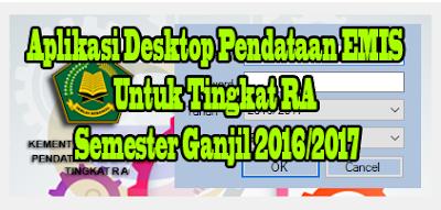Download Aplikasi Desktop Pendataan EMIS Untuk Tingkat RA Semester Ganjil 2016/2017
