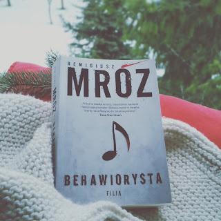 Recenzja: Behawiorysta - Remigiusz Mróz