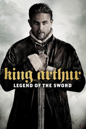 Poster King Arthur: Legend of the Sword 2017