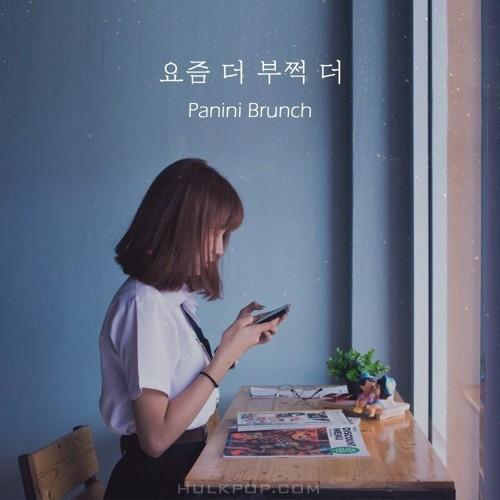Panini Brunch – 요즘 더 부쩍 더 – Single