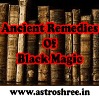 Ancient Powerful Remedies of Black Magic, Black Magic Remedies, Dark Energies Solutions, Remedies of Evil Spirits, How To Overcome From Curses, How To Protect Our Self And Family From Dangerous Black Magic effects, Various Powerful Ways To Over Come From Black Magic, Trusted Black Magic Solutions Provider, Astrologer For Best Solutions of Black Magic.