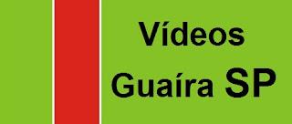 Vídeo Guaira SP