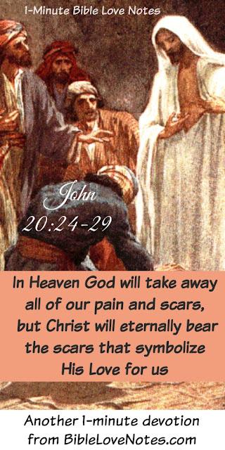 John 20:24-29, Jesus bears our scars in heaven