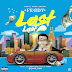 DOWNLOAD MP3: Feddy - Last Last (Prod. By Teddy Hits)