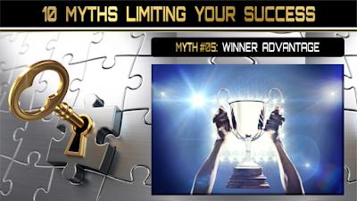 10 Myths Limiting Your Success:  WINNER'S ADVANTAGE