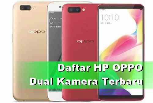 Daftar Tipe HP OPPO Dual Kamera terbaru