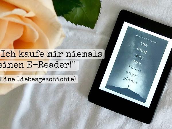 """""""Ich kaufe mir niemals einen E-Reader!"""" (Eine Liebesgeschichte)"""