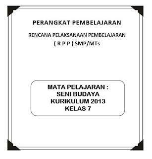 saya bagikan kepada anda semua untuk menjadi panduan dalam pembuatan rencana pelaksanaan  RPP K13 Seni Budaya Kelas 7 (Revisi)