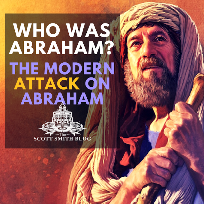 Who Was Abraham? The Modern Attack on Abraham