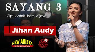 Lirik Lagu Sayang 3 - Jihan Audy