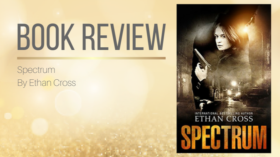 Book Review: Spectrum by Ethan Cross