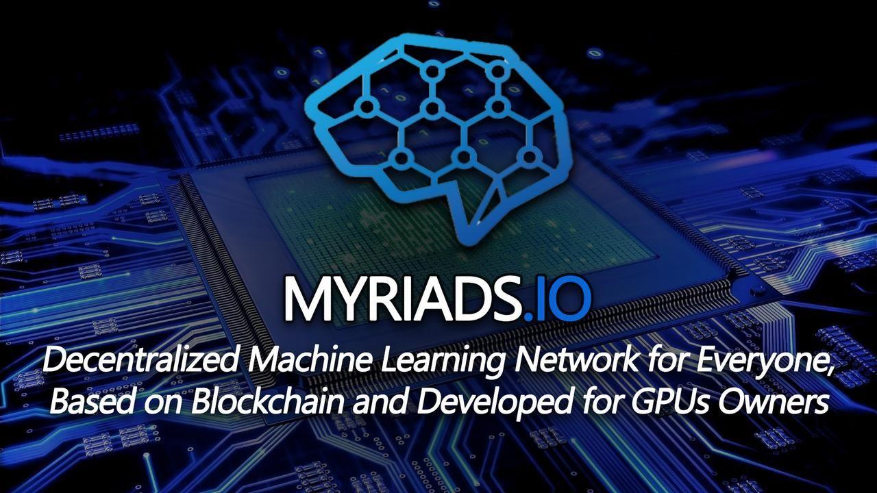 Myriads.IO - Jaringan Mesin Pemberlajaran Terdesentralisasi Untuk Pemilik GPU
