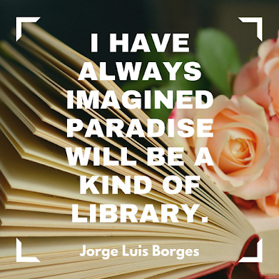 I have always imagined paradise will be a kind of library. #books #readeveryday