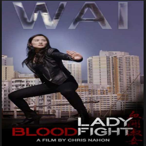 Lady Bloodfight, Lady Bloodfight Synopsis, Lady Bloodfight Trailer, Lady Bloodfight Review