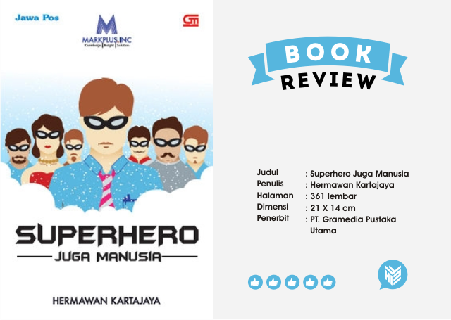 [DESIGN AND CREATIVITY] Buku Hermawan Kertajaya, Buku MArketing, Buku Superhero Juga Manuasia
