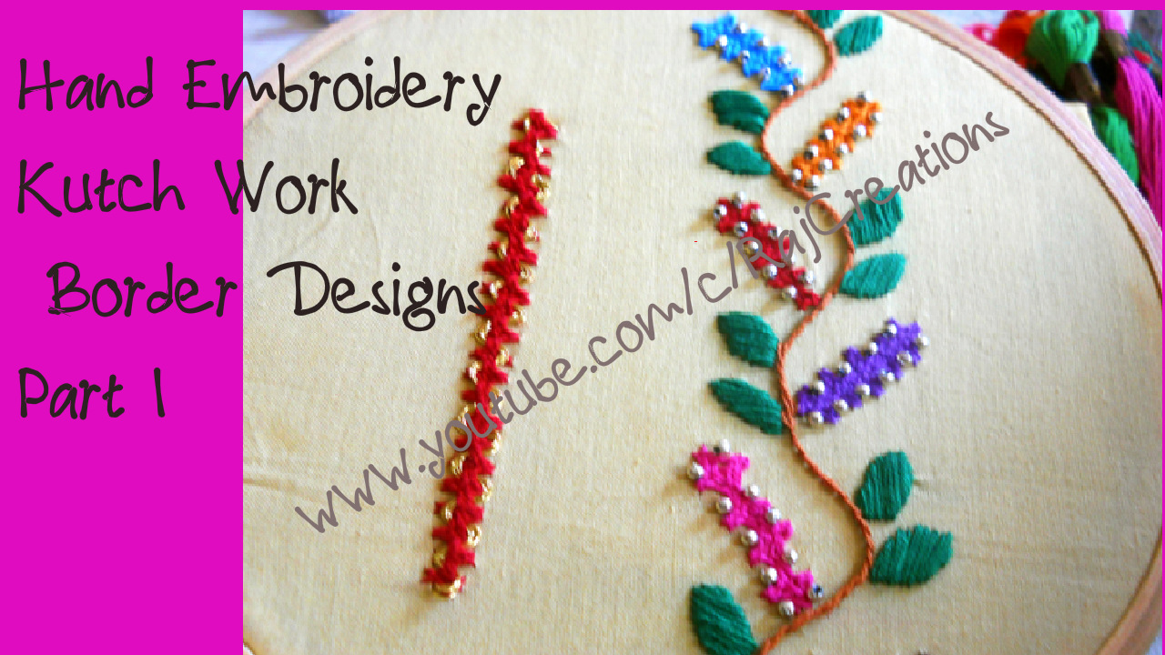 Abhivyaktiya Hand Embroidery Kutch Work Border Desgins Part 1 Video