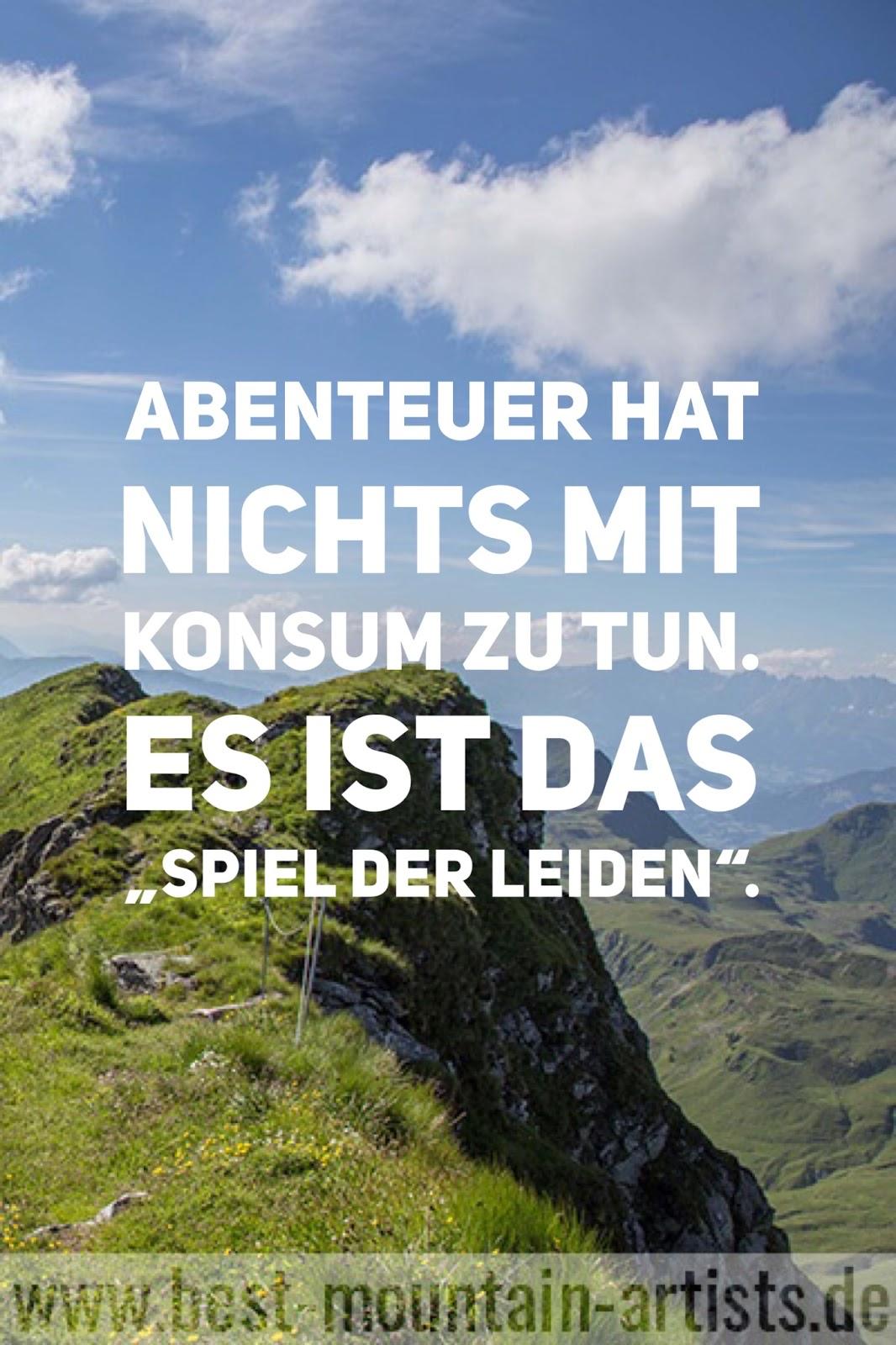 """wander-zitate """"Abenteuer hat nichts mit Konsum zu tun. Es ist das """"Spiel der Leiden""""."""", Reinhold Messner"""