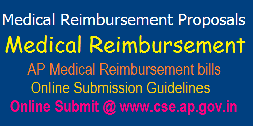 AP Teachers/ Employees Medical Reimbursement bills Online Submission Guidelines www.cse.ap.gov.in