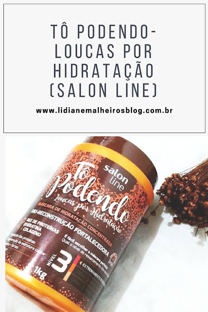 Tô Podendo-Loucas por hidratação (Salon Line)