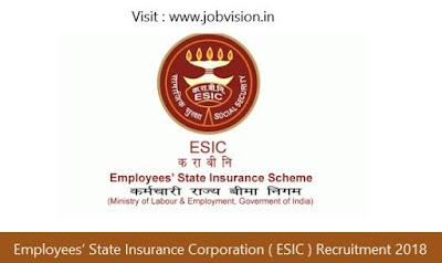 Employees' State Insurance Corporation ( ESIC ) Recruitment 2018