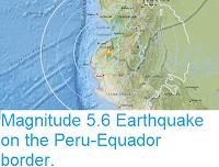 https://sciencythoughts.blogspot.com/2017/06/magnitude-56-earthquake-on-peru-equador.html