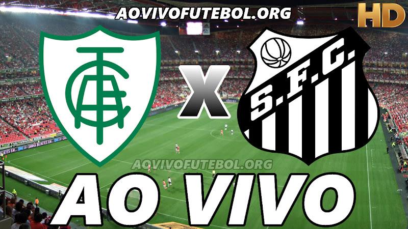 América Mineiro x Santos Ao Vivo na TV HD