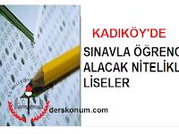 KADIKÖY'DE SINAVLA ÖĞRENCİ ALAN LİSELER