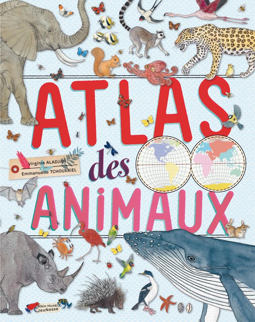le blog d 39 albin michel jeunesse l 39 atlas des animaux. Black Bedroom Furniture Sets. Home Design Ideas