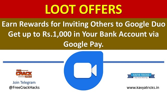Earn Rewards for Inviting Others to Google Duo Get up to Rs.1,000 in Your Bank Account via Google Pay