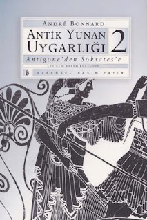 Andre Bonnard - Antik Yunan Uygarlığı 2 (Antigone'den Sokrates'e)