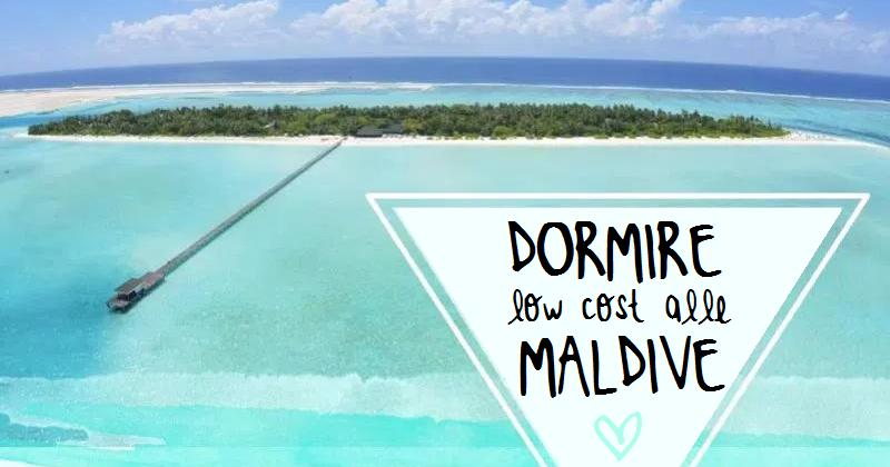 Diario di una travelholic dormire low cost alle maldive for Dormire low cost milano