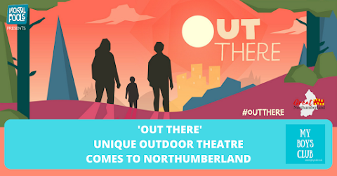 Out There - Unique Outdoor Theatre comes to Northumberland (AD)