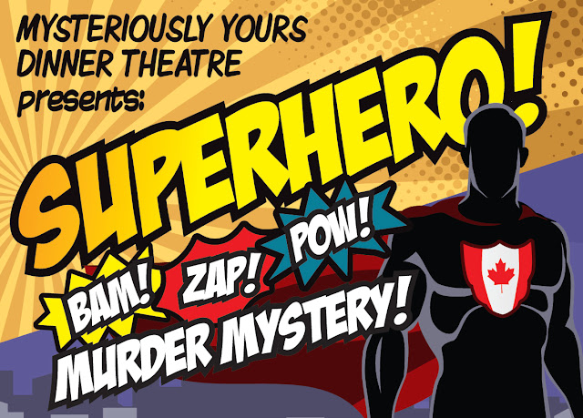Mysteriously Yours Dinner Theatre: Superhero