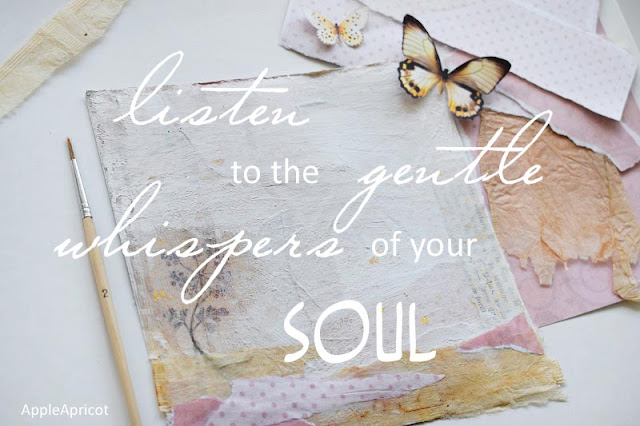 listen to the gentle whispers of your soul @ AppleApricot