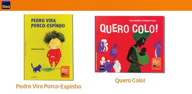 """""""Leia para uma Criança"""" #IssoMudaoMundo Itaú distribui livros Quero Colo e Pedro Vira Porco-Espinho #topdapromocao @topdapromocao #sorteio #promoção #promocao #amostragratis"""