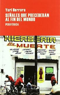 Señales que precederán al fin del mundo / Yuri Herrera