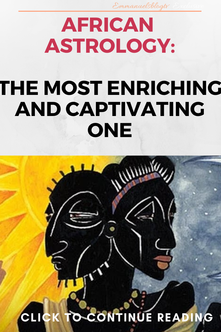 AFRICAN ASTROLOGY- The Most Enriching And Captivating One