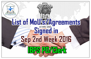 List of MoU's /Agreements Signed in September 2nd Week 2016 – GK Updates for IBPS PO/Clerk 2016