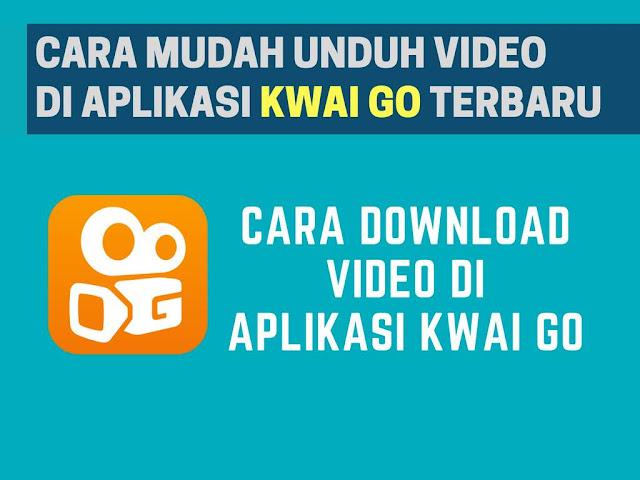 Cara Mudah Download Video di Kwai Go Terbaru Tutorial Gampang Download Video di Kwai Go Terbaru