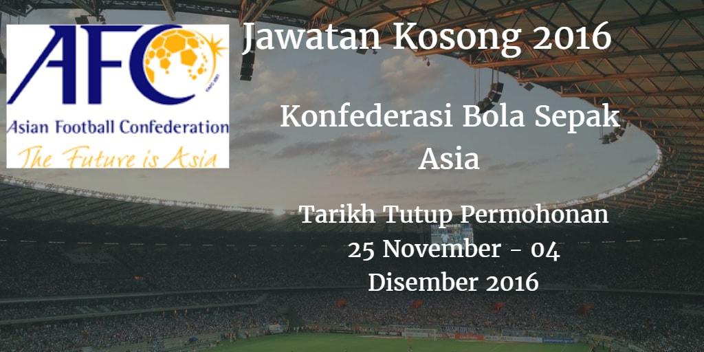 Jawatan Kosong AFC 25 November - 04 Disember 2016
